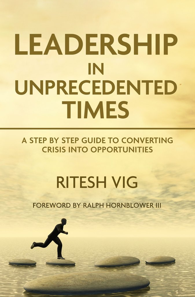 """Leadership in Unprecedented Times"" - A Step Towards Leadership Transformation by Ritesh Vig released worldwide"