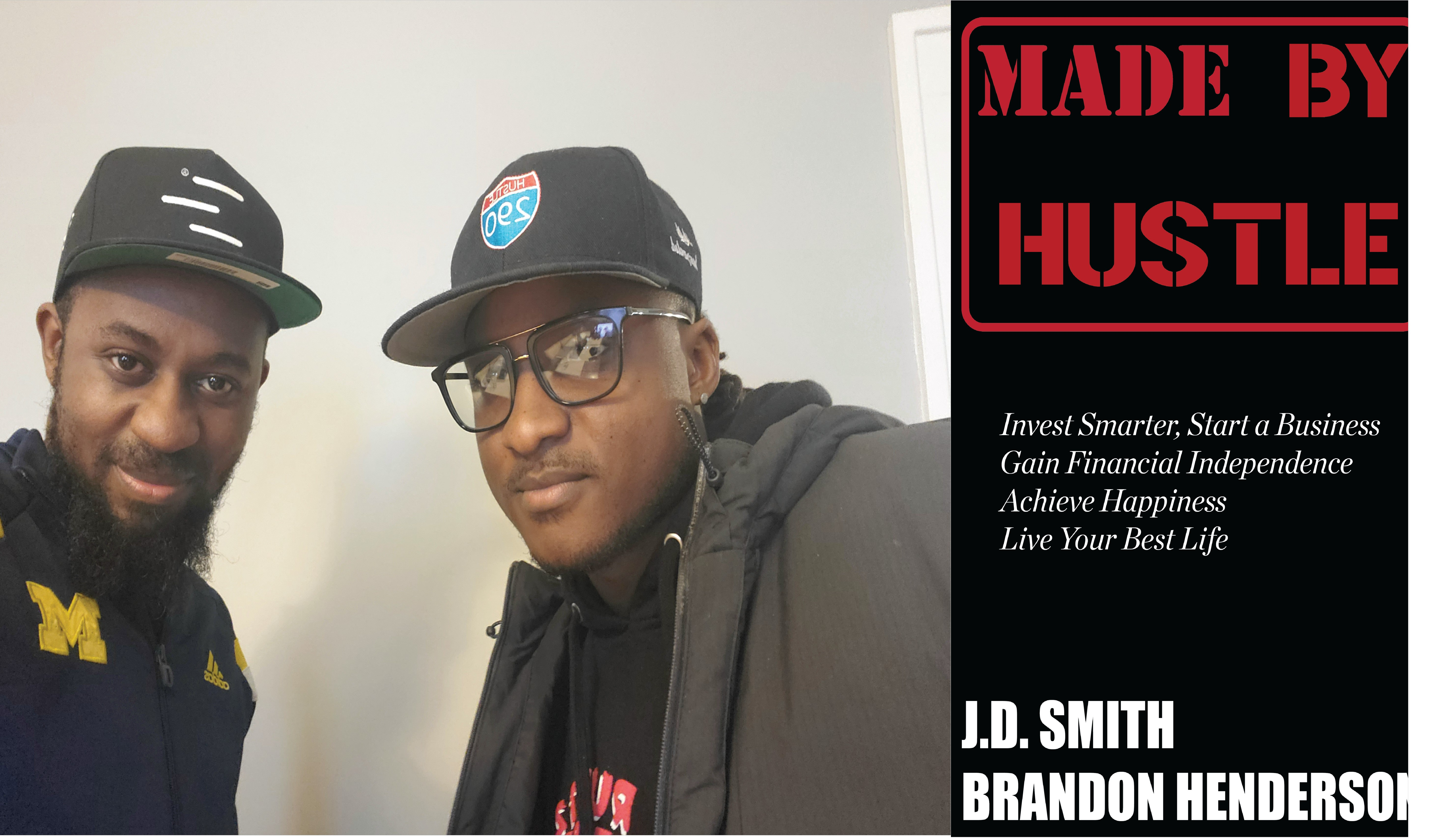 "Chicago Brothers J.D. Smith and Brandon Henderson launches a new book, ""Made By Hustle"", to inspire black Entrepreneurs to success."