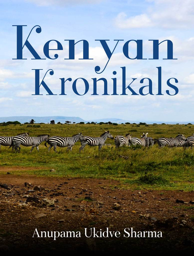 Kenya comes alive in the book 'Kenyan Kronikals' by Anupama Ukidve Sharma