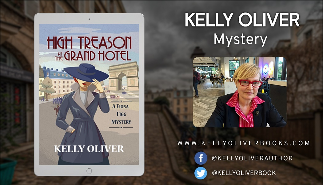 New Historical Mystery - High Treason at the Grand Hotel - Released By Author Kelly Oliver