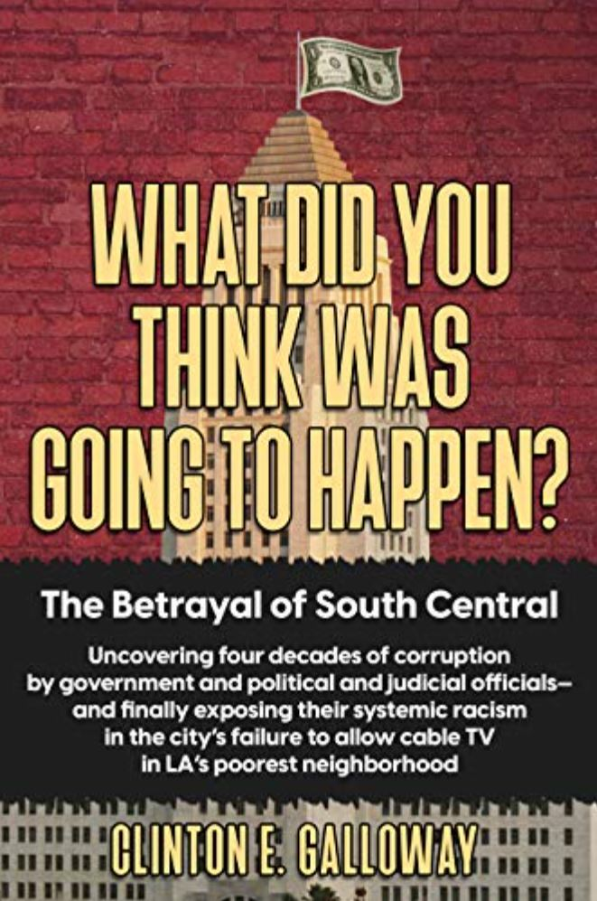 "New book ""What Did You Think Was Going to Happen?"" by Clinton E. Galloway is released, a deep exploration of racism and institutional corruption in South Central Los Angeles"