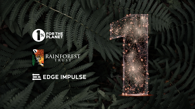 Edge Impulse Becomes the First AI Company to Join 1% for the Planet, Partners with the Rainforest Trust for Conservation