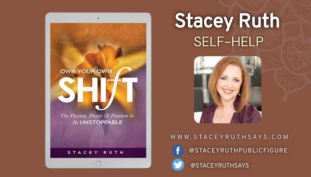 Entrepreneur Stacey Ruth Releases New Self-Help Book - Own Your Own Shift