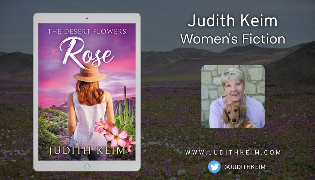 Judith Keim Releases New Women's Fiction Novel - The Desert Flowers - Rose