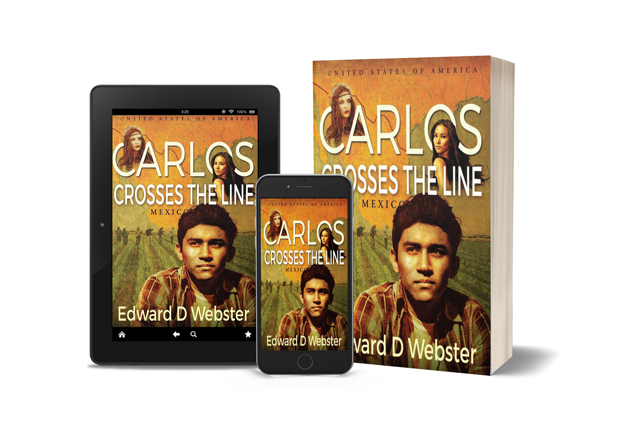 California Author Edward D. Webster Releases New Literary Historical Novel - Carlos Crosses The Line
