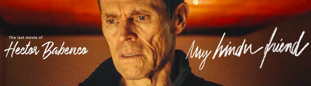 Willem Dafoe Stars in Hector Babenco's Swansong 'MY HINDU FRIEND' - Now Streaming