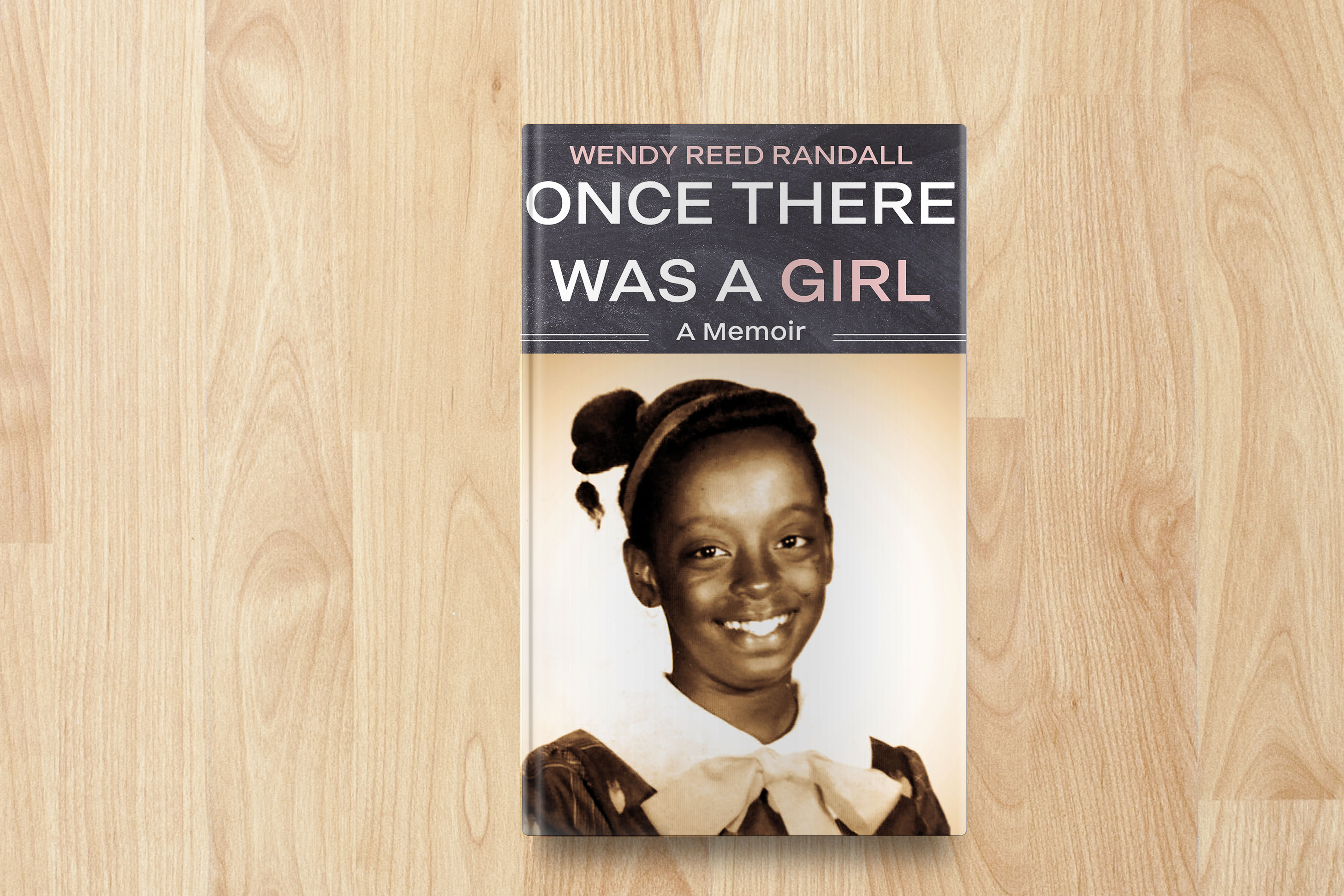 Once There Was a Girl - A Memoir that demonstrates grit, courage, and strong belief.