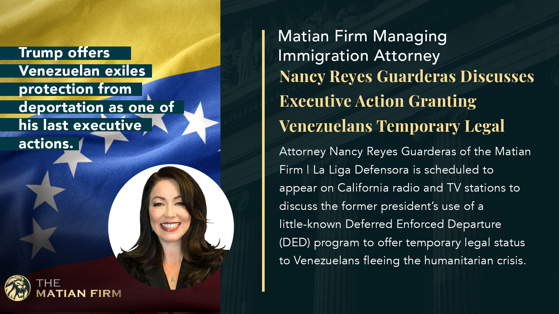 Matian Firm | La Liga Defensora Managing Immigration Attorney Nancy Reyes Guarderas Discusses Executive Action Granting Venezuelans Temporary Legal Status