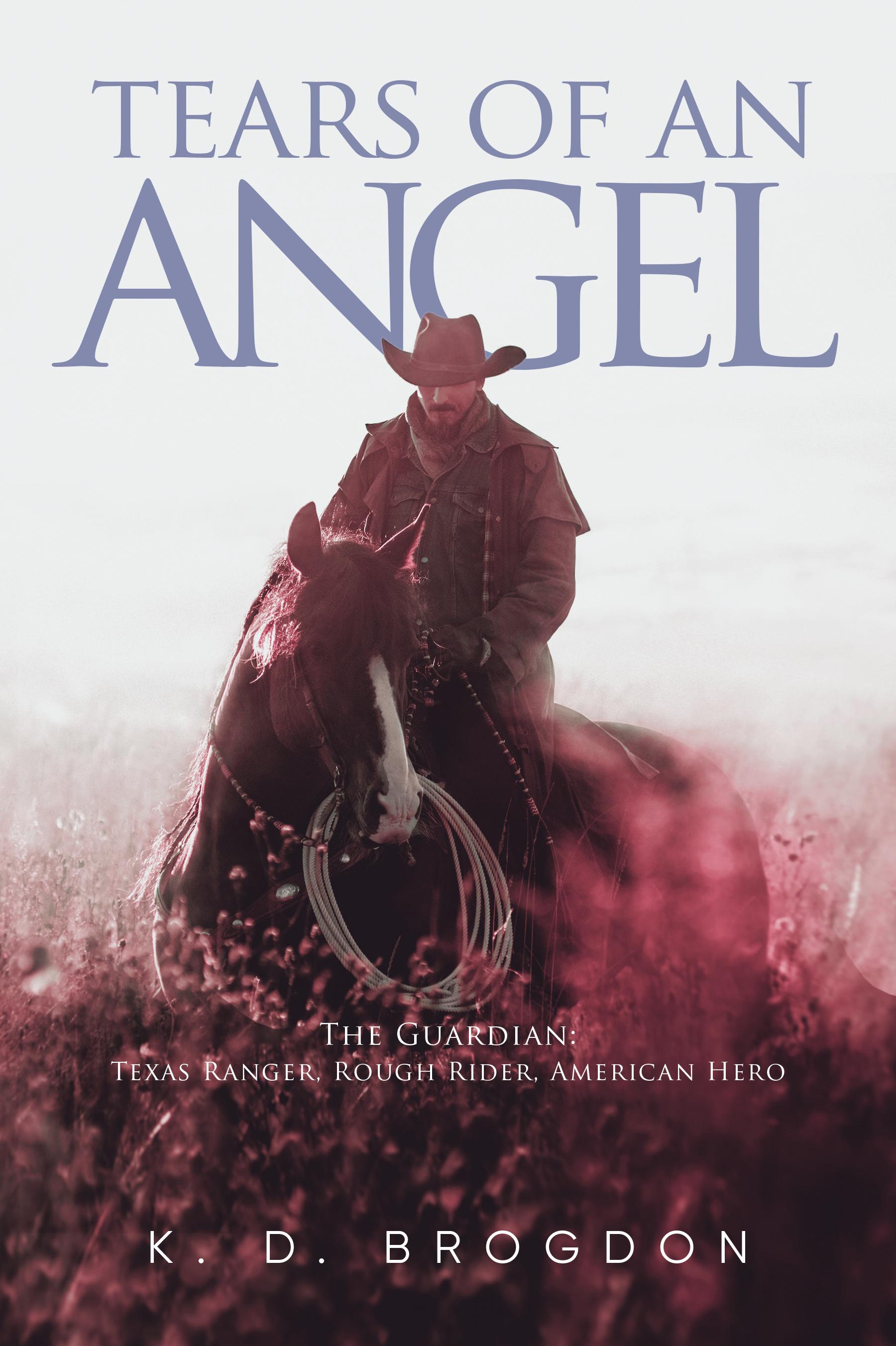 K.D. Brogdon Pens the Heroic Feat of a Texas Ranger