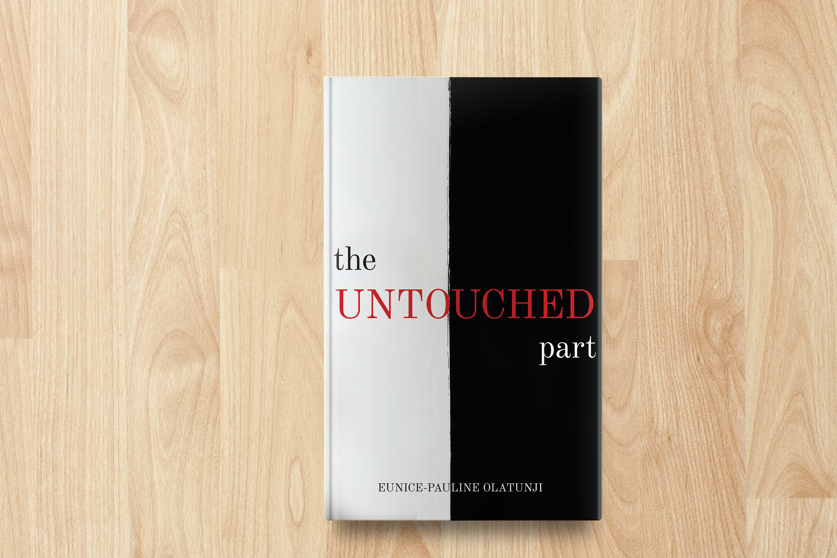 The Untouched Part - A Life Manual for the 21 Century Christian Adult.