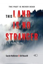 "Lifelong Friends, Sarah Hollister and Gil Reavill, at 70, Co-write Thriller ""This Land is no Stranger"""