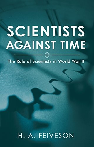 Princeton Researcher, Feiveson, Examines the Role of Scientists in World War II in New Book