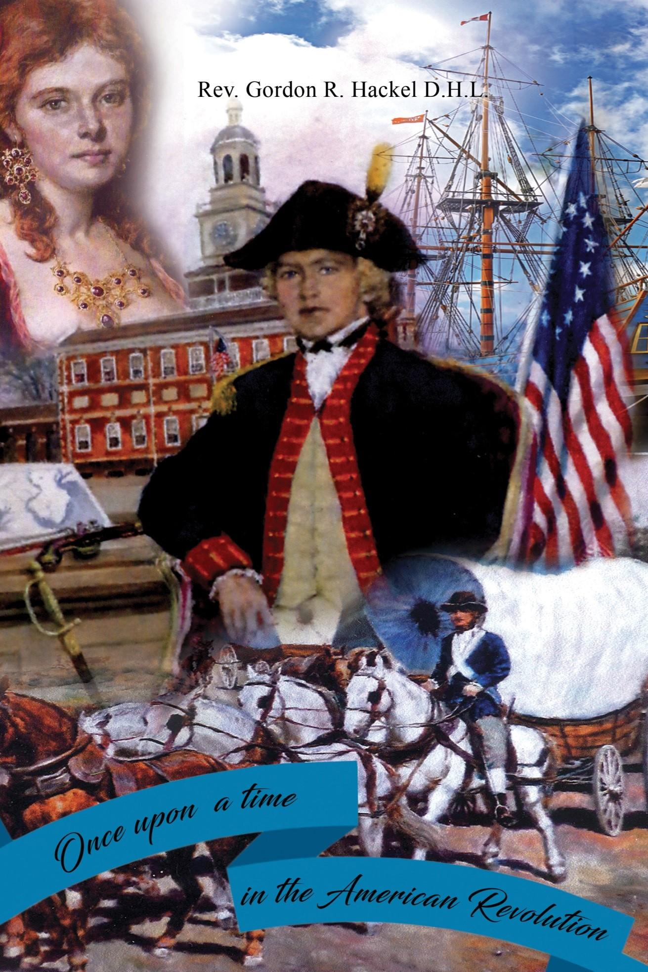 Gordon Hackel's Book Provides Deep Insights on the American Revolution