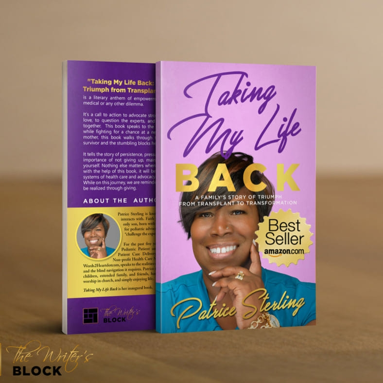 Taking My Life Back: A Family's Story of Triumph from Transplant to Transformation: Patrice Sterling's Inspiring and Insightful New Book.