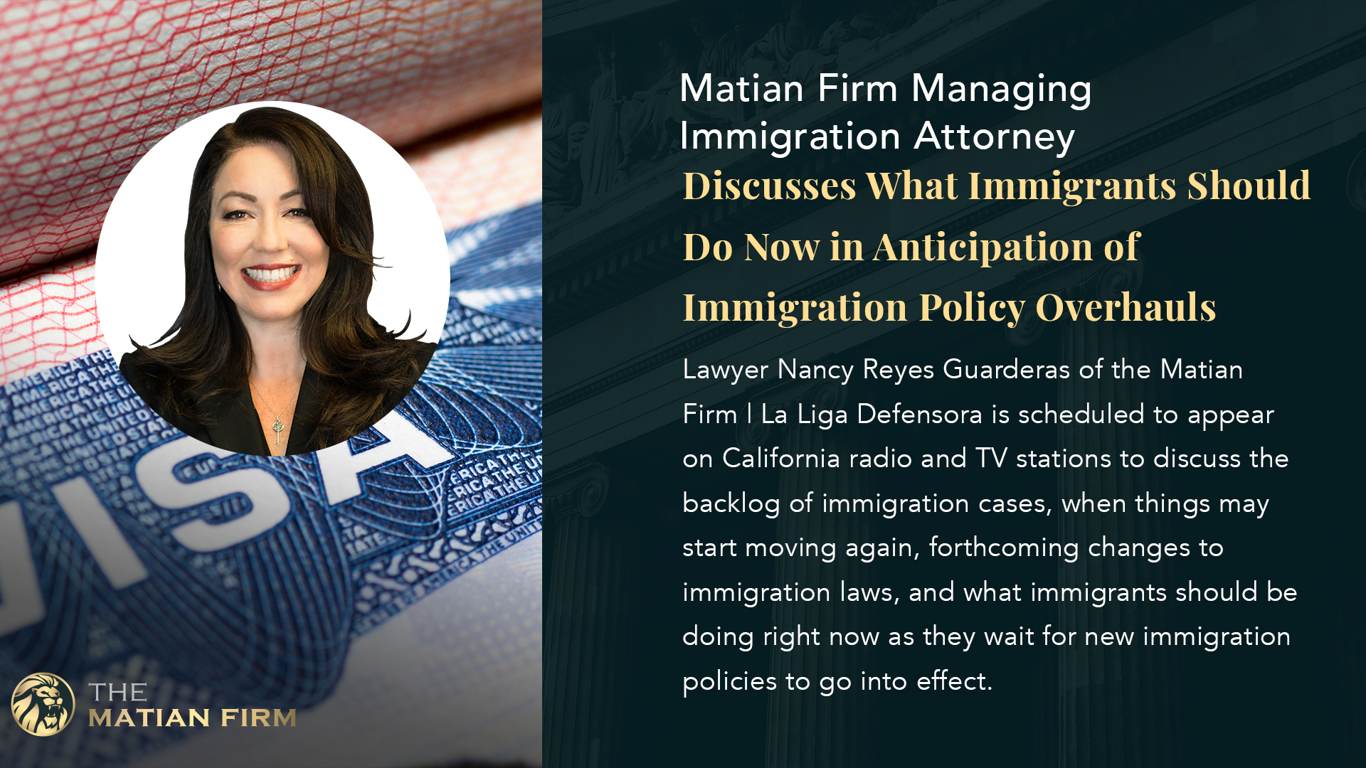 Matian Firm | La Liga Defensora Managing Immigration Attorney Nancy Reyes Guarderas Discusses What Steps to Take Now in Anticipation of Immigration Policy Overhauls