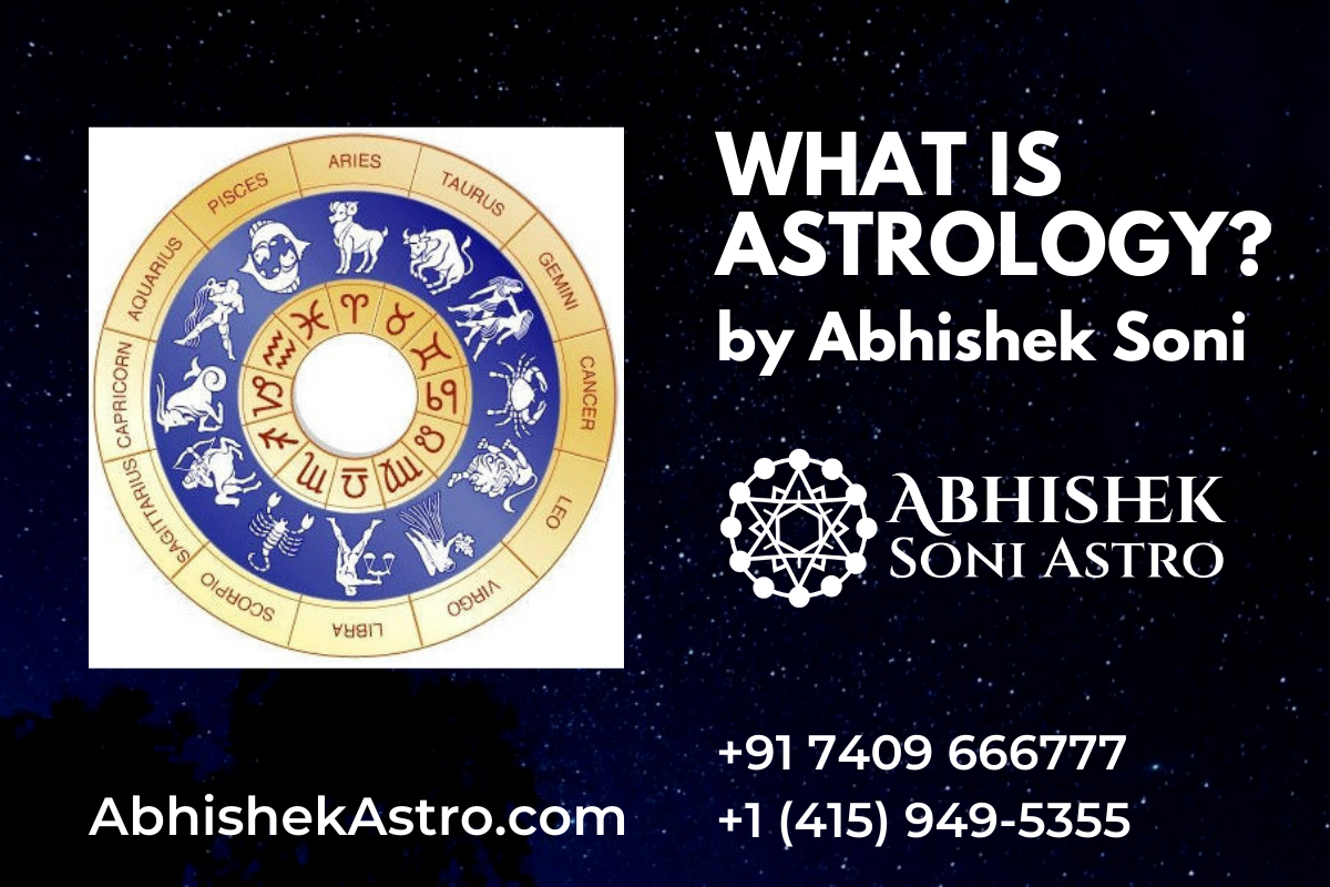 What is Astrology? Understand Astrology and Horoscope by Astrologer Abhishek Soni