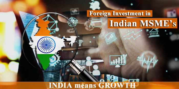 Perfect time to invest in MSMEs India. Here's everything foreign investors need to know