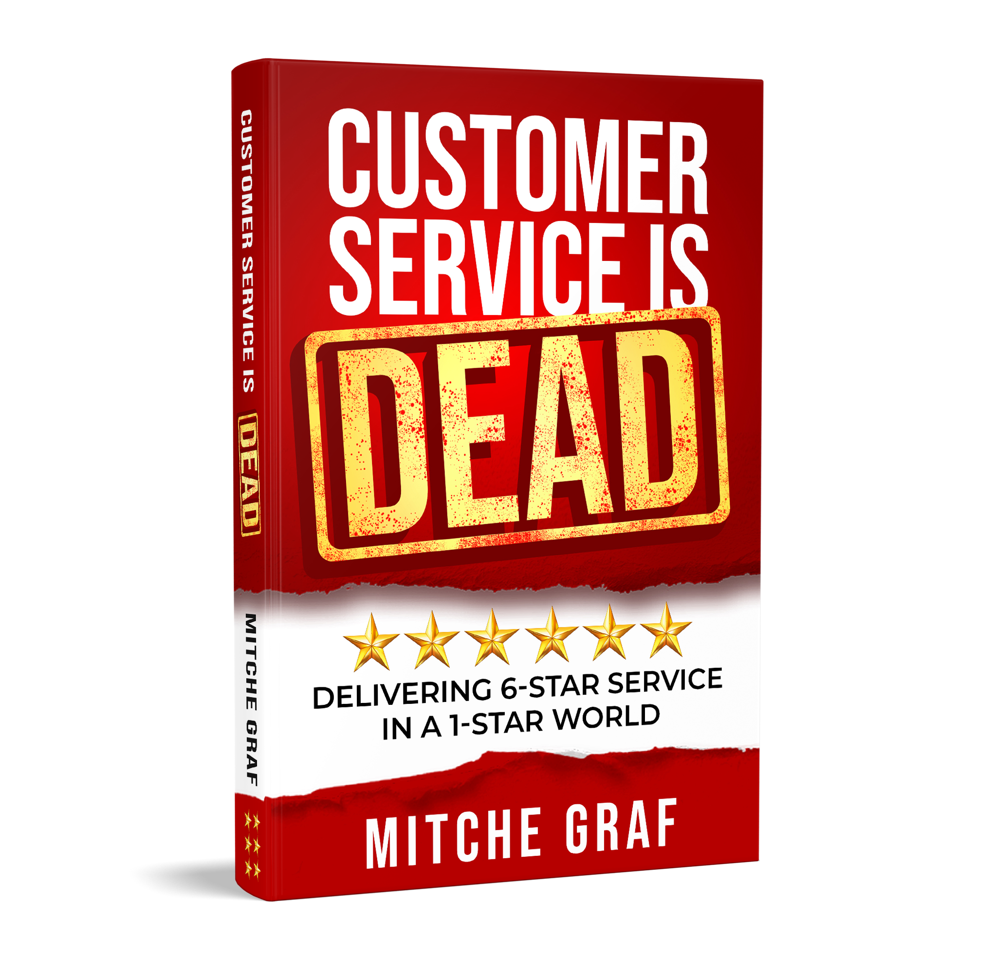 "Mitche Graf Releases New Book ""Customer Service is Dead: Delivering 6-Star Service in a 1-Star World"""