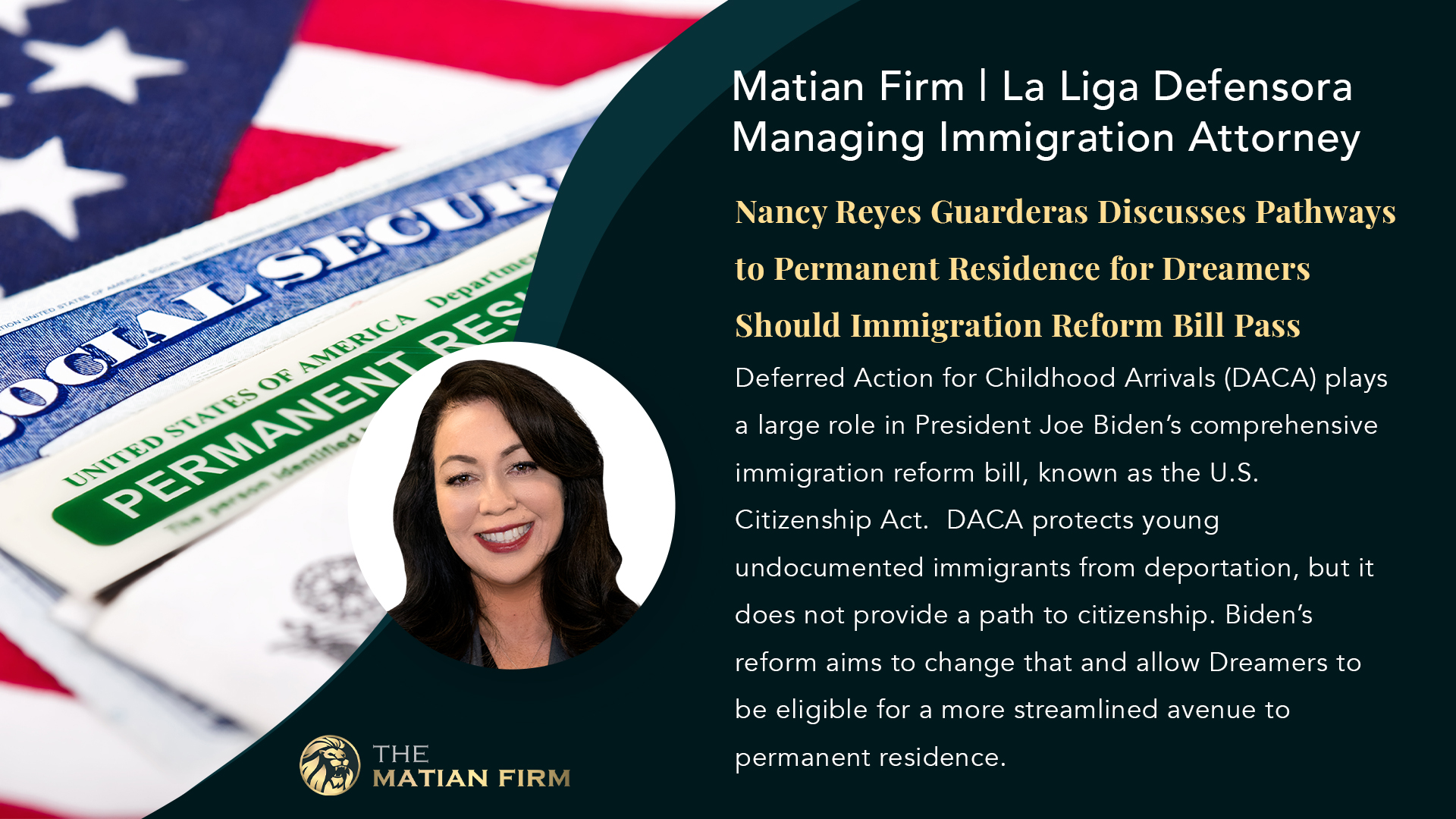Matian Firm | La Liga Defensora Managing Immigration Attorney Nancy Reyes Guarderas Discusses Pathways to Permanent Residence for Dreamers Should Immigration Reform Bill Pass