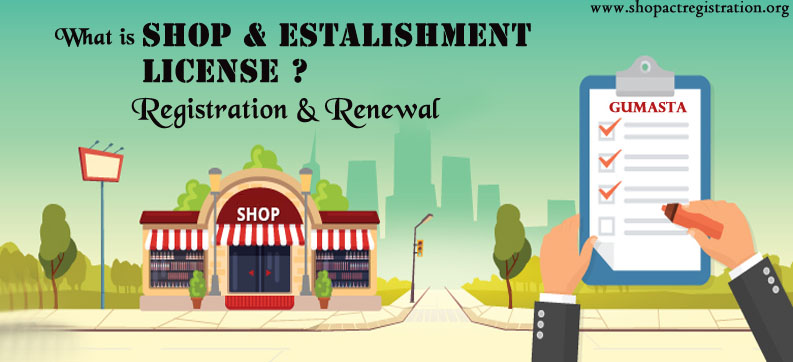 Shop Act Licence (Gumasta Licence): Latest News, Registration and Renewal