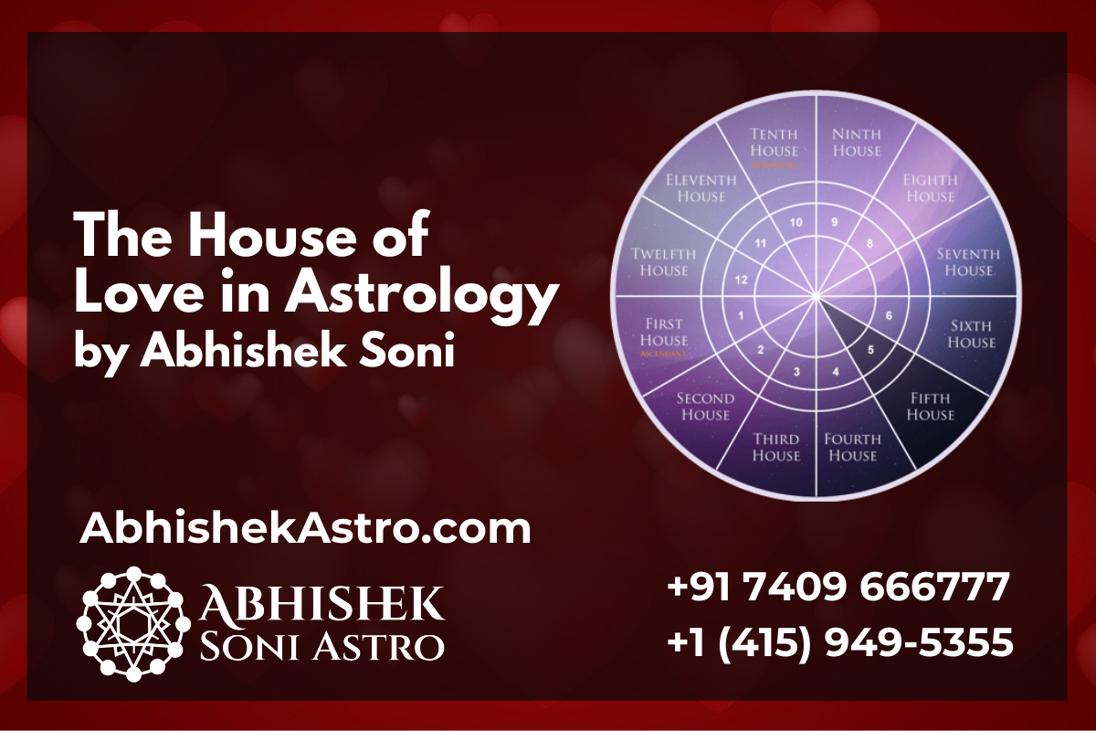 The House of Love in Astrology - What Does 5th House tell about Love, Affairs and Relationships?