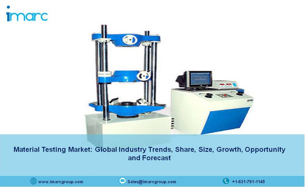 Global Material Testing Market Size, Share, Growth, Industry Analysis, Price Trends and Forecast 2021-2026 - IMARC Group
