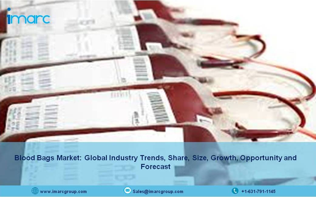 Global Blood Bags Market Size, Share, Trends, Growth Outlook and Industry Forecast Report 2021-2026 - IMARC Group