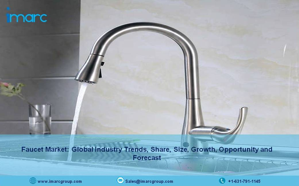 Global Faucet Market Size, Share, Growth, Industry Trends, Industry Analysis and Forecast 2021-2026 - IMARC Group