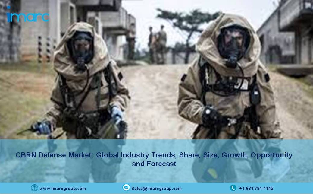 Global CBRN Defense Market Size, Share, Growth, Trends, Industry Analysis and Opportunity 2021-2026 - IMARC Group