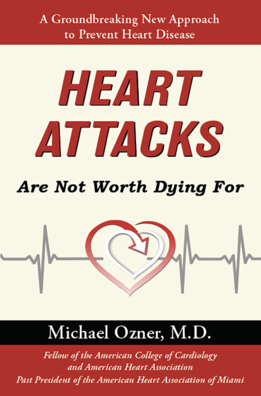 Miami Cardiologist, Michael Ozner, Discloses Novel Approach To Heart Attack Prevention In New Book