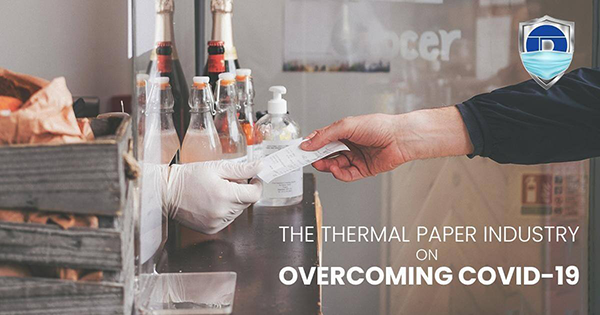 Thermal Paper Manufacturer Industry: On Overcoming COVID-19