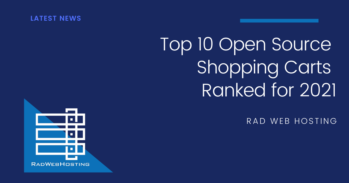 """Rad Web Hosting Publishes """"Ranking of Free Open Source Shopping Carts"""" In Response to Ecommerce Market Growth"""