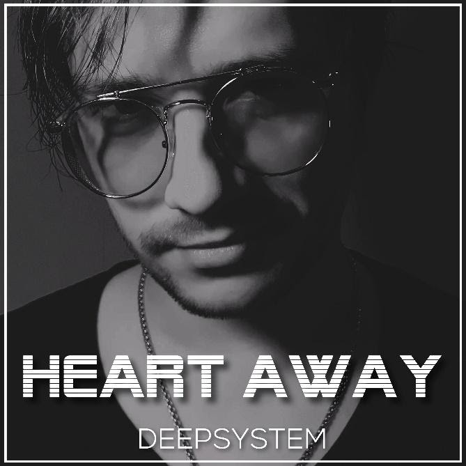 DEEPSYSTEM is back on the scene with a brand new release: Heart Away