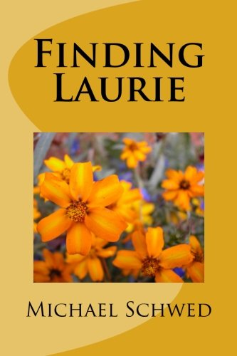 """""""Finding Laurie"""" is Michael Schwed's True Story of Searching  for His Deceased Child"""