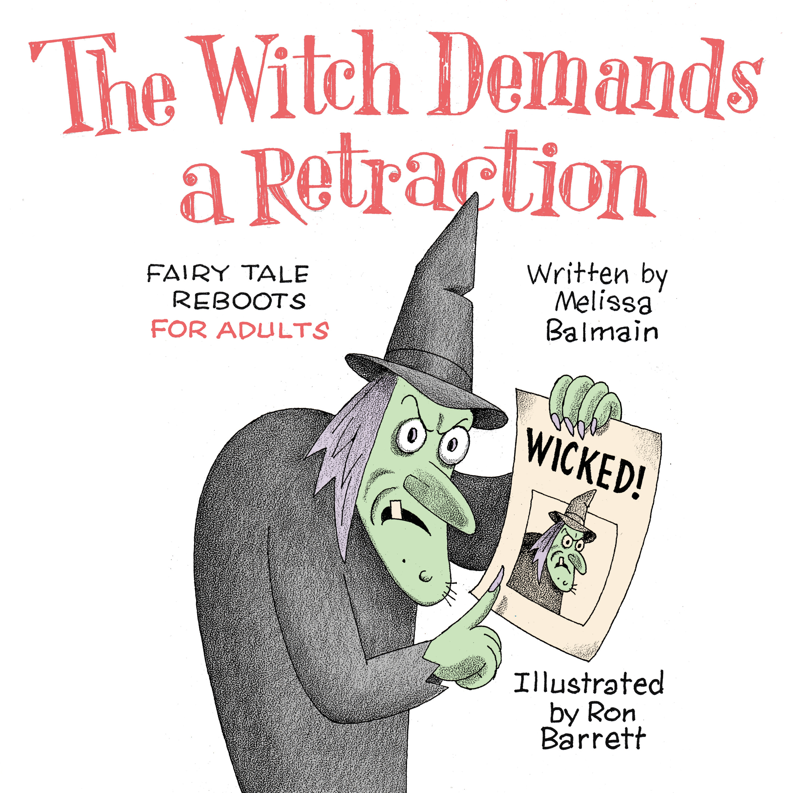 An Instant Classic Released 'The Witch Demands A Retraction - Fairy Tale Reboots For Adults' By Melissa Balmain & Illustrated by Ron Barrett, of Iconic 'Cloudy With A Chance of Meatballs'.