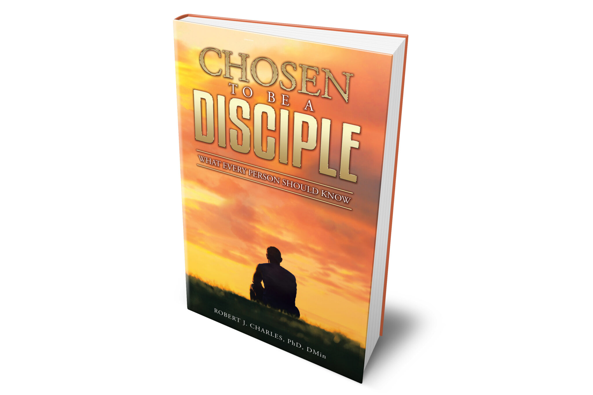 "Dr. Robert J. Charles Releases Book ""Chosen to Be A Disciple"" to Rave Reviews"