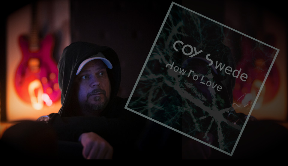 "Swedish EDM artist COY Swede releases new single ""How to Love"" April 29"