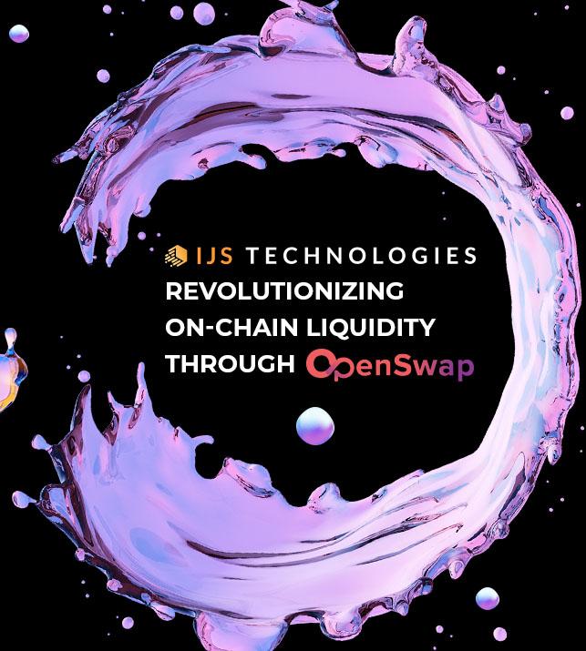 IJS Technologies: Revolutionizing On-Chain Liquidity through OpenSwap
