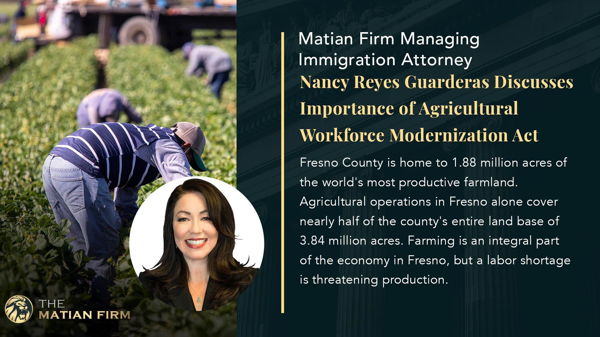 Matian Firm | La Liga Defensora Managing Immigration Attorney Nancy Reyes Guarderas Discusses Importance of Agricultural Workforce Modernization Act