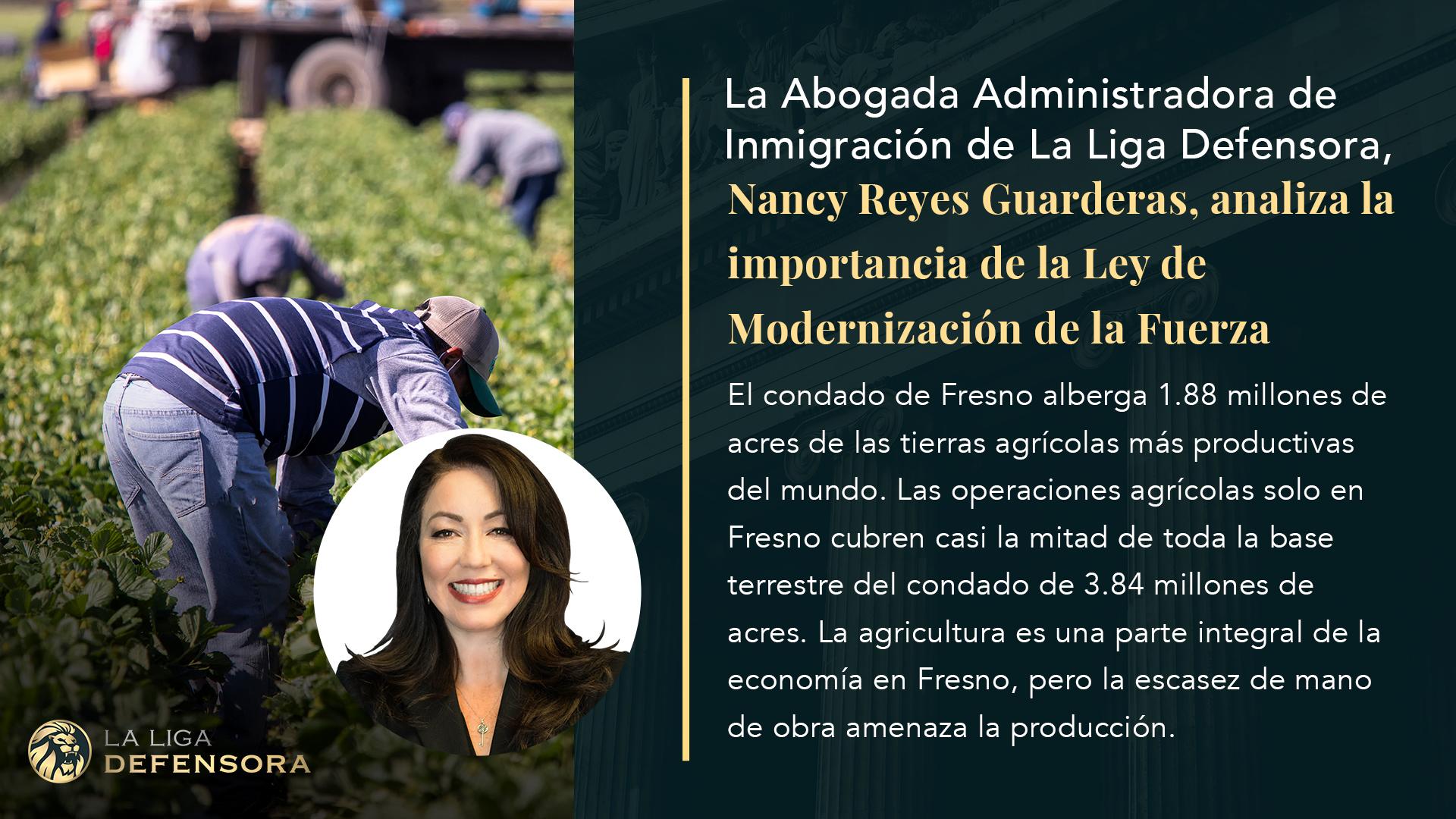 La Abogada Administradora de Inmigración de La Liga Defensora, Nancy Reyes Guarderas, analiza la importancia de la Ley de Modernización de la Fuerza Laboral Agrícola