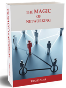 Travis Sims Teaches The Secrets of Networking InThe Magic of Networking