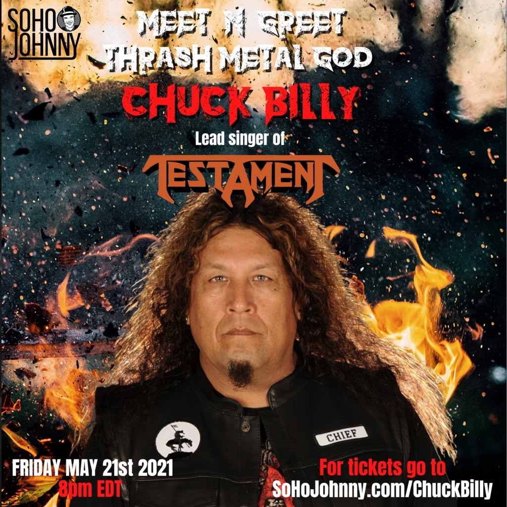 Testament's Chuck Billy Joins Intimate and Personal Virtual Meet and Greet With Hosts SohoJohnny and Sherry Nelson Friday May 21st, 2021 8 PM EST