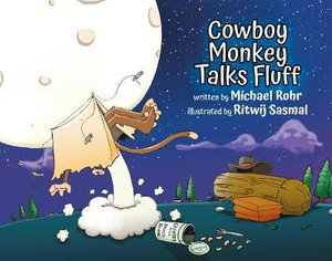 """""""Cowboy Monkey Talks Fluff"""" by Michael Rohr Releases to Rave Reviews"""