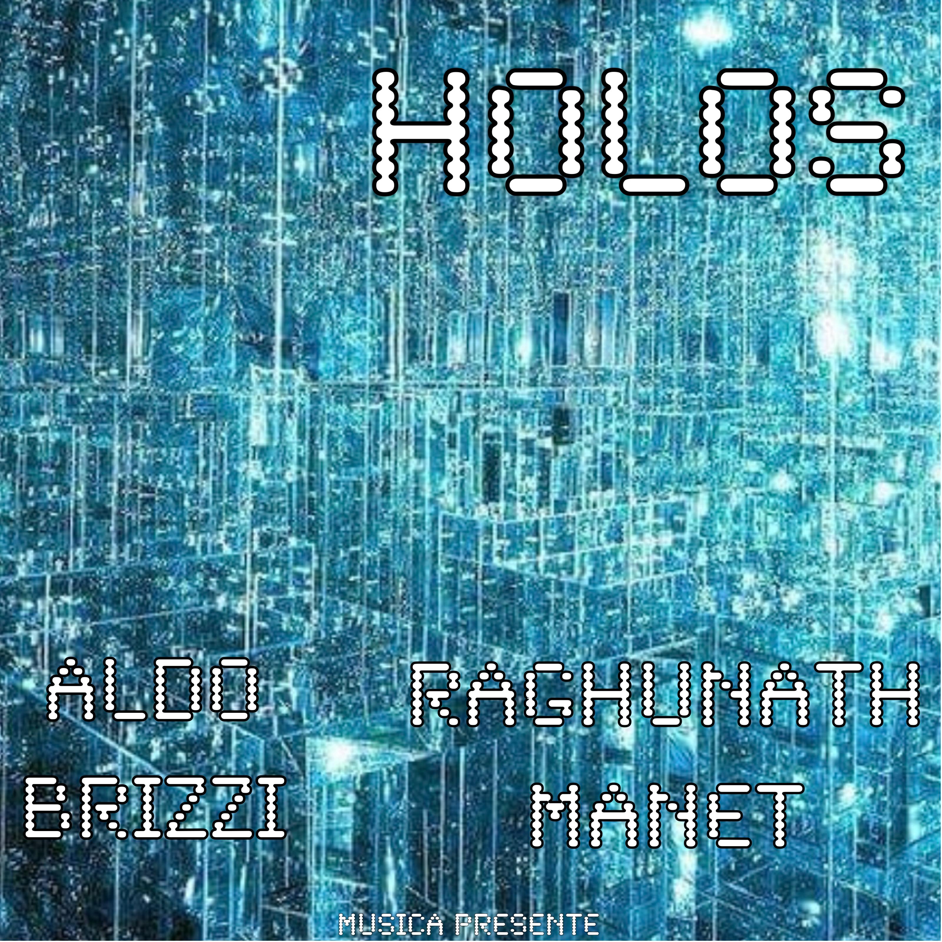 """HOLOS"" (MUSICA PRESENTE Records) a true masterwork by ALDO BRIZZI and RAGHUNATH MANET."