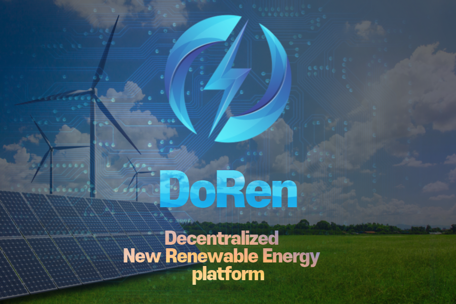 DoRen Launches Decentralized New Renewable Energy Platform