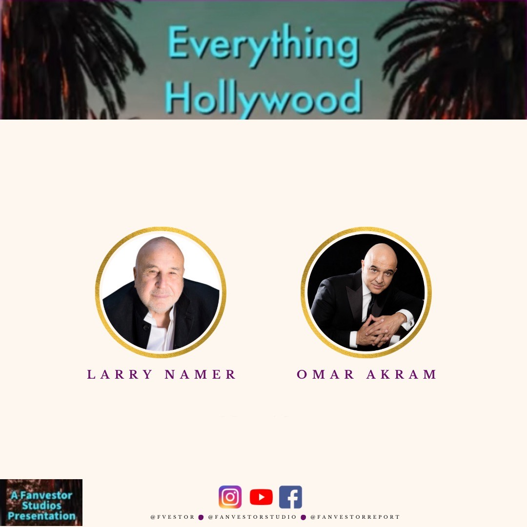 "E! Founder Larry Namer and Grammy-winning Artist Omar Akram Launch ""Everything Hollywood,"" a FanVestor Studios Production"