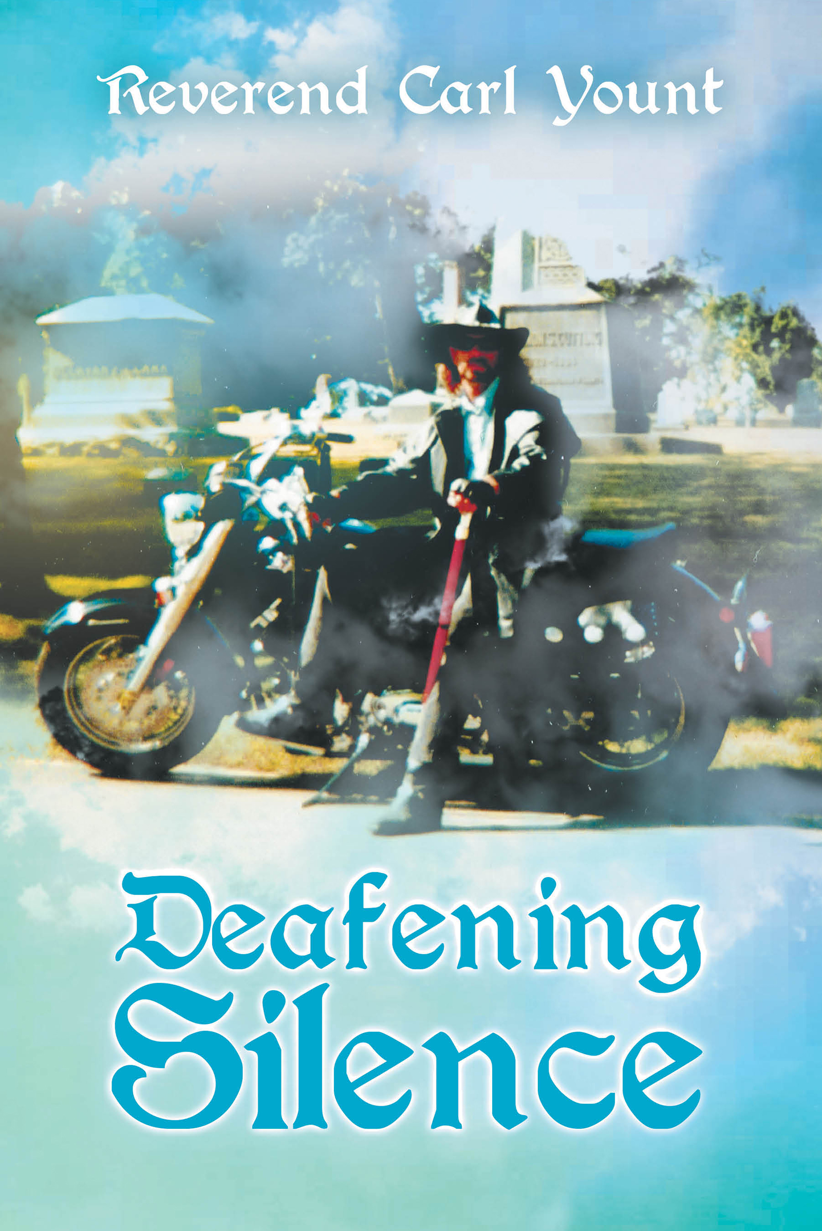 Deafening Silence by Reverend Carl Yount Available Now