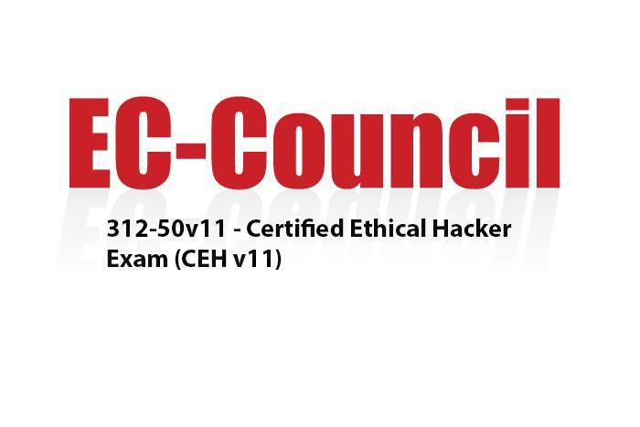 Latest 312-50v11 Exam Dumps Released Certified Ethical Hacker v11