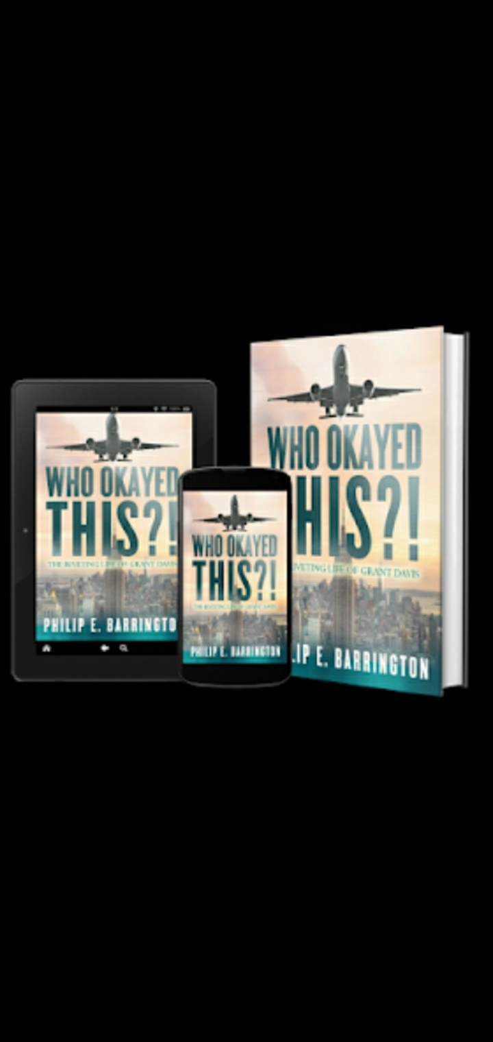 """New novel """"Who Okayed This?! The Riveting Life of Grant Davis"""" is a must read thriller - It illustrates how greed knows no boundaries, and the lengths to which money is valued more than life"""