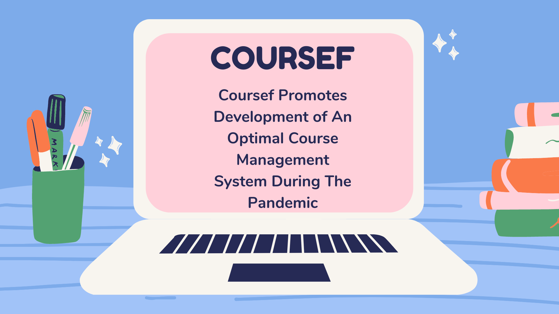 Coursef Promotes Development of An Optimal Course Management System During The Pandemic